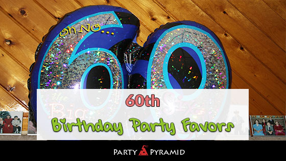 20 Unique 60th Birthday Party Favors Giveaway Ideas Your Guests Will LOVE 2019
